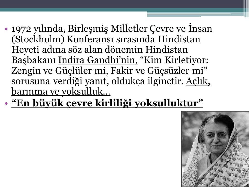 1972 yılında, Birleşmiş Milletler Çevre ve İnsan (Stockholm) Konferansı sırasında Hindistan Heyeti adına söz alan dönemin Hindistan Başbakanı Indira G