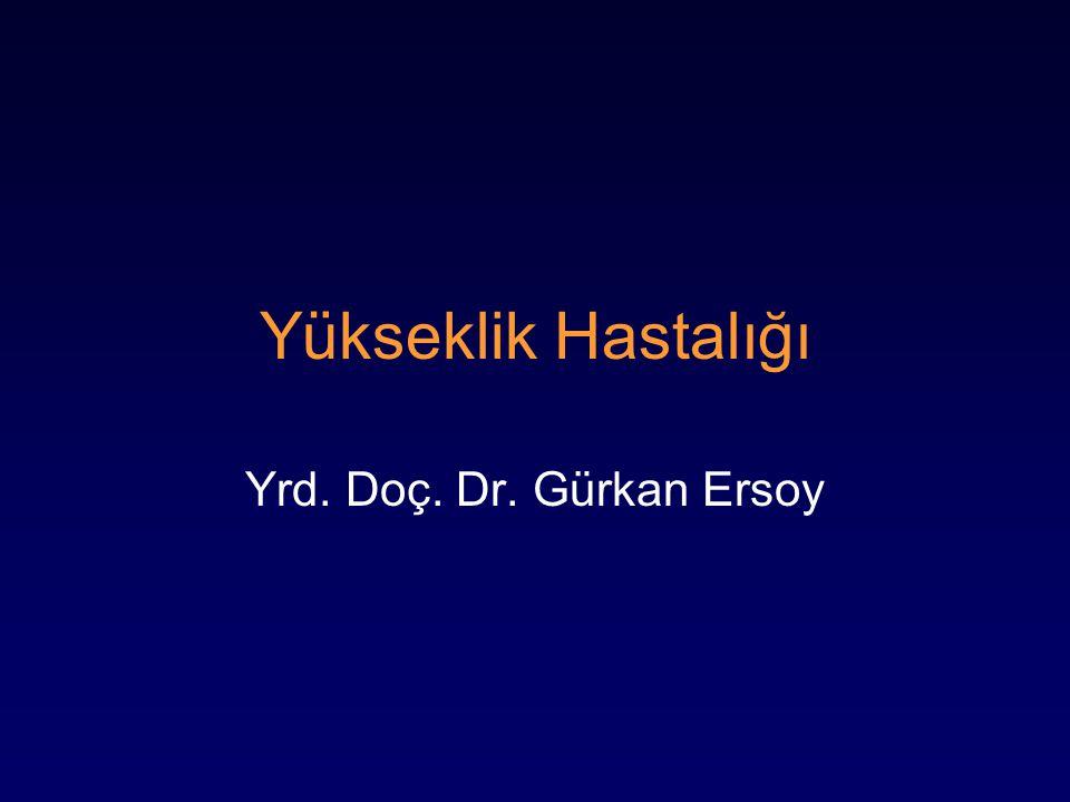 Yükseklik Hastalığı Yrd. Doç. Dr. Gürkan Ersoy