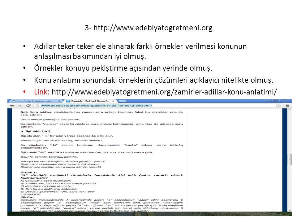 3- http://www.edebiyatogretmeni.org Adıllar teker teker ele alınarak farklı örnekler verilmesi konunun anlaşılması bakımından iyi olmuş. Örnekler konu