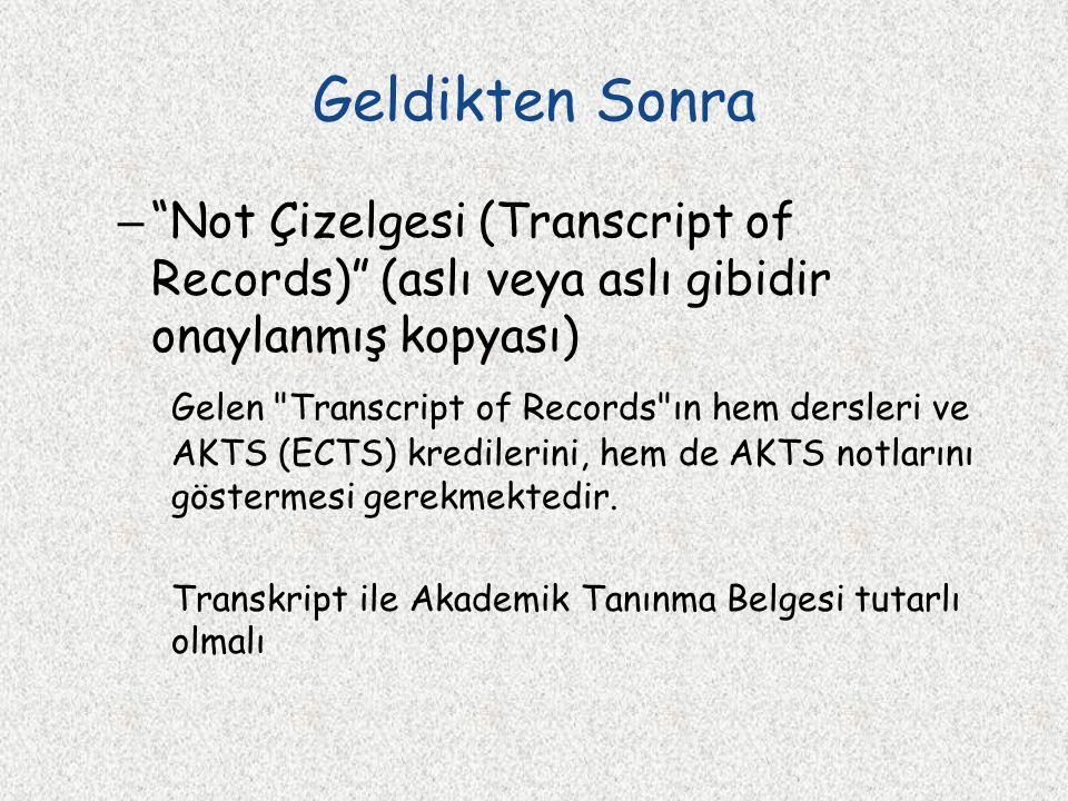 """Geldikten Sonra – """"Not Çizelgesi (Transcript of Records)"""" (aslı veya aslı gibidir onaylanmış kopyası) Gelen"""
