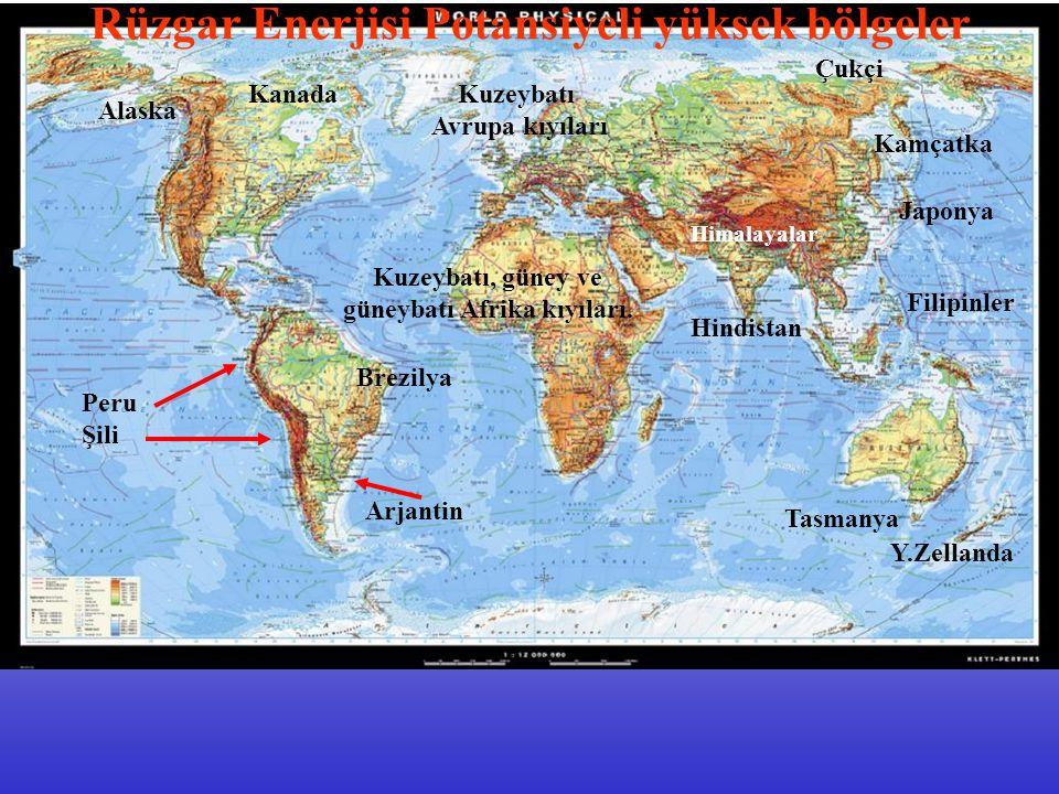 Rüzgar Enerjisi Potansiyeli yüksek bölgeler Peru Şili Arjantin Brezilya Kanada Alaska Kuzeybatı, güney ve güneybatı Afrika kıyıları.