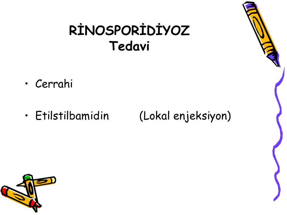 RİNOSPORİDİYOZ Tedavi Cerrahi Etilstilbamidin (Lokal enjeksiyon)
