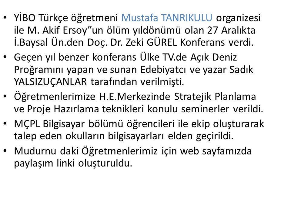 """YİBO Türkçe öğretmeni Mustafa TANRIKULU organizesi ile M. Akif Ersoy""""un ölüm yıldönümü olan 27 Aralıkta İ.Baysal Ün.den Doç. Dr. Zeki GÜREL Konferans"""