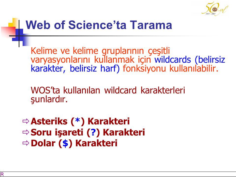 M SÖZBİLİR Slayt: 24 Web of Science'ta Tarama Kelime ve kelime gruplarının çeşitli varyasyonlarını kullanmak için wildcards (belirsiz karakter, belirsiz harf) fonksiyonu kullanılabilir.