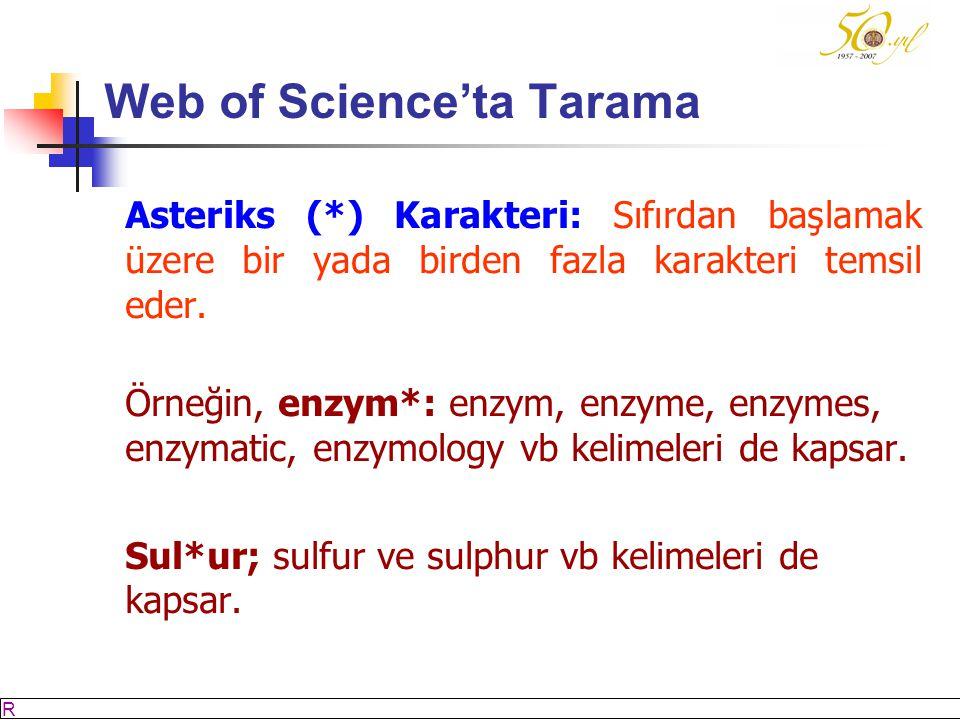 M SÖZBİLİR Slayt: 25 Web of Science'ta Tarama Asteriks (*) Karakteri: Sıfırdan başlamak üzere bir yada birden fazla karakteri temsil eder.