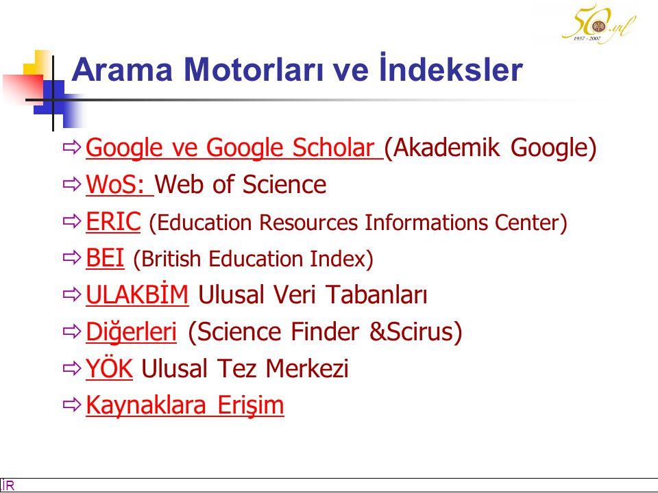 M SÖZBİLİR Slayt: 5 Arama Motorları ve İndeksler  Google ve Google Scholar (Akademik Google) Google ve Google Scholar  WoS: Web of Science WoS:  ERIC (Education Resources Informations Center) ERIC  BEI (British Education Index) BEI  ULAKBİM Ulusal Veri Tabanları ULAKBİM  Diğerleri (Science Finder &Scirus) Diğerleri  YÖK Ulusal Tez Merkezi YÖK  Kaynaklara Erişim Kaynaklara Erişim