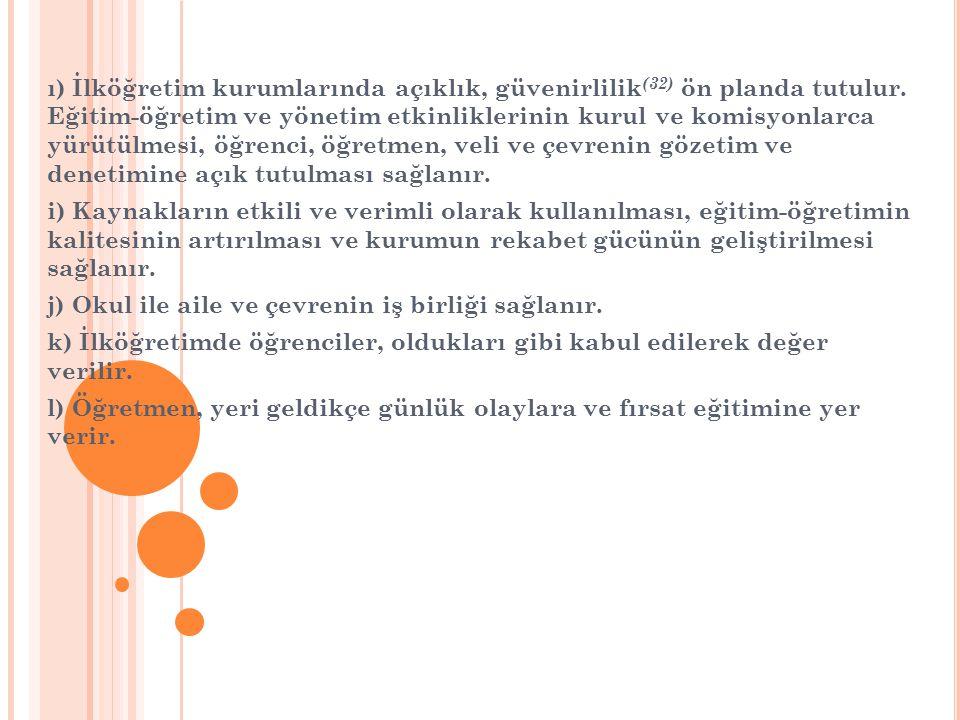ı) İlköğretim kurumlarında açıklık, güvenirlilik (32) ön planda tutulur.