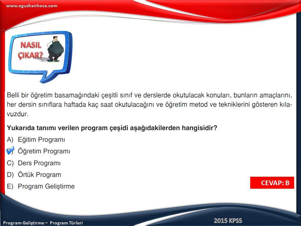 Program Geliştirme – Program Türleri www.oguzhanhoca.com CEVAP: B CEVAP: B