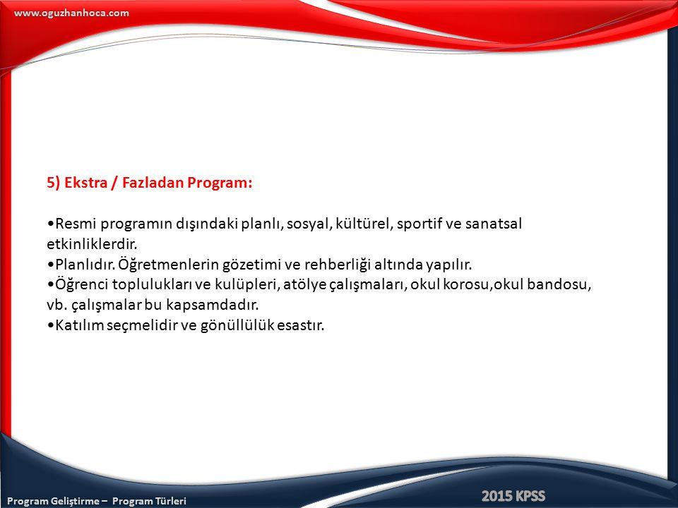 www.oguzhanhoca.com 5) Ekstra / Fazladan Program: Resmi programın dışındaki planlı, sosyal, kültürel, sportif ve sanatsal etkinliklerdir. Planlıdır. Ö