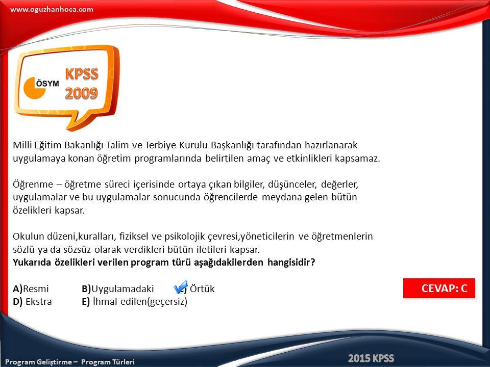 Program Geliştirme – Program Türleri www.oguzhanhoca.com Milli Eğitim Bakanlığı Talim ve Terbiye Kurulu Başkanlığı tarafından hazırlanarak uygulamaya