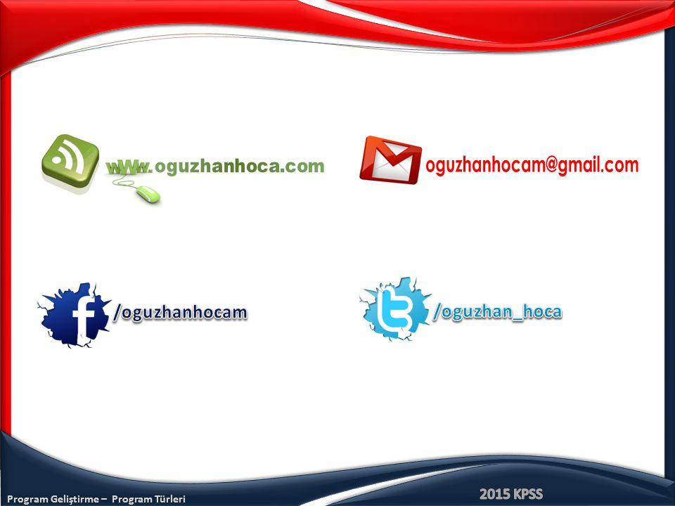 Program Geliştirme – Program Türleri www.oguzhanhoca.com Eğitim programının amaçları öğrencilerin günlük yaşam içerisinde ihtiyacına dönük olmalı, kazanılan bilgi ve beceriler kullanılmalı ve işe yarar olmalıdır.