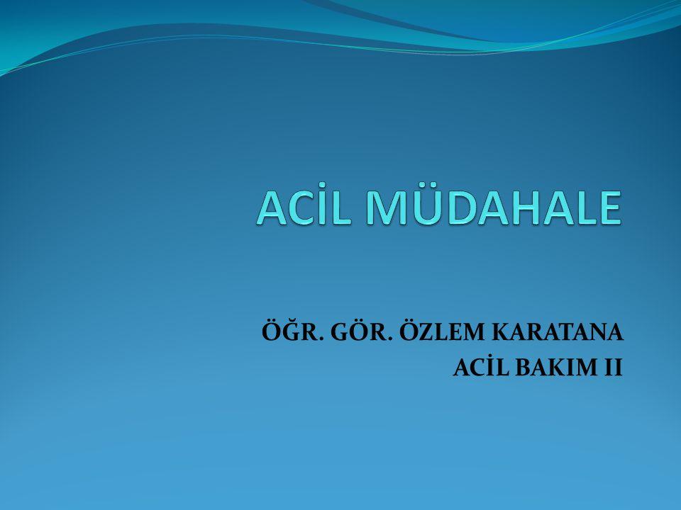 ÖĞR. GÖR. ÖZLEM KARATANA ACİL BAKIM II