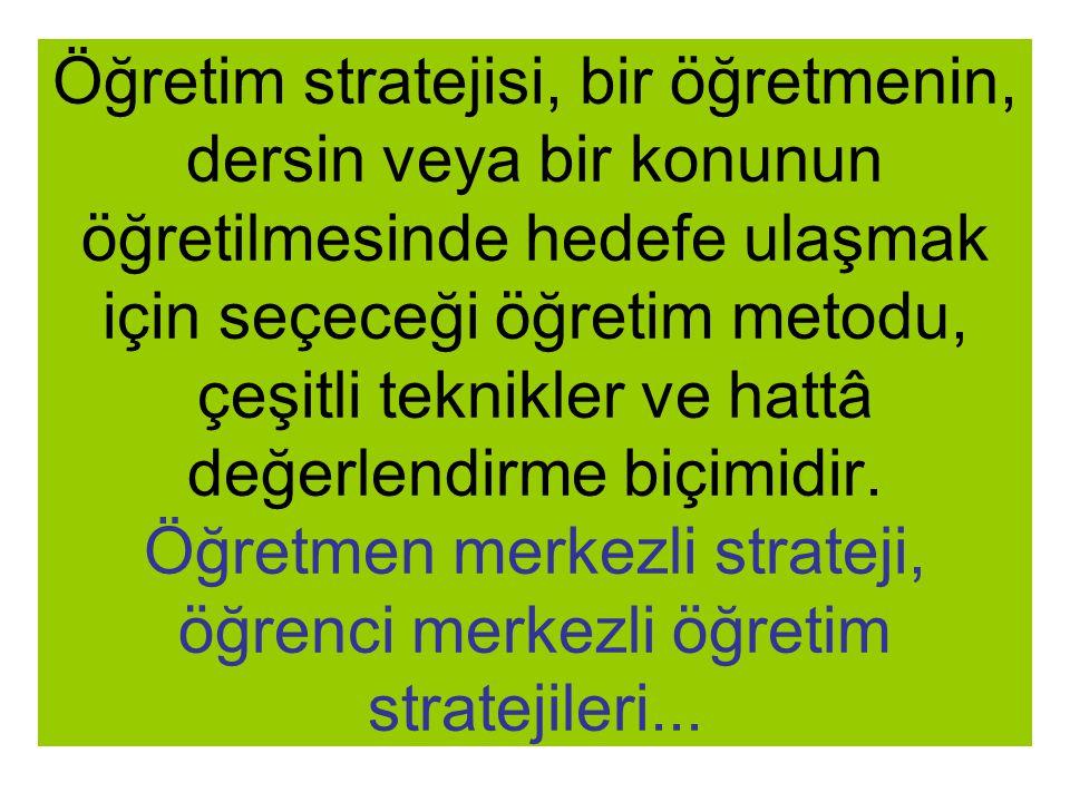 Öğretim stratejisi nedir.