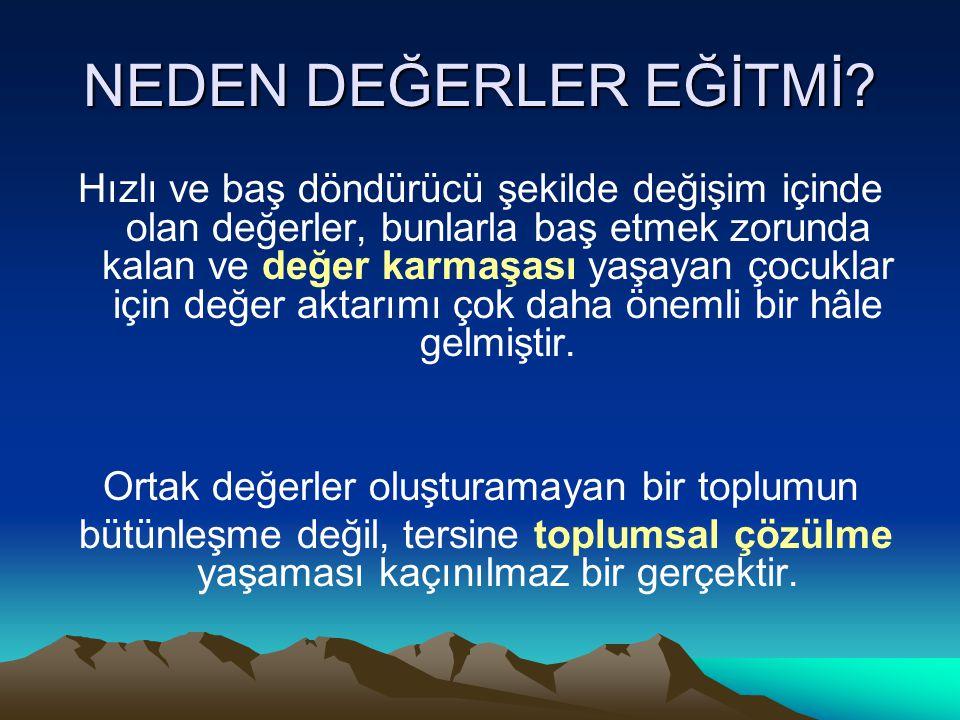 NEDEN DEĞERLER EĞİTMİ.