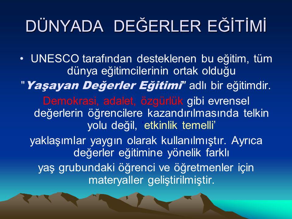 DÜNYADA DEĞERLER EĞİTİMİ UNESCO tarafından desteklenen bu eğitim, tüm dünya eğitimcilerinin ortak olduğu Yaşayan Değerler Eğitimi adlı bir eğitimdir.