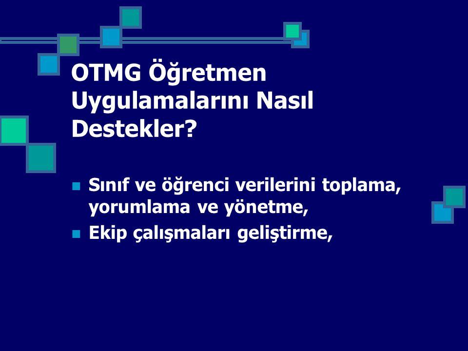 OTMG Öğretmen Uygulamalarını Nasıl Destekler.