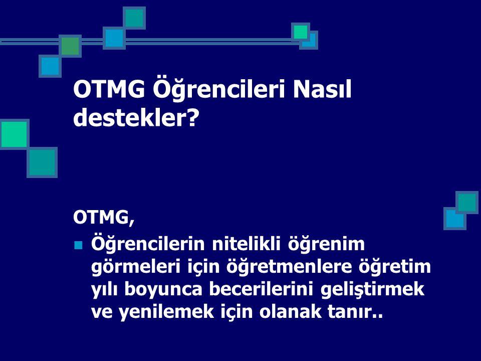 OTMG Öğrencileri Nasıl destekler.