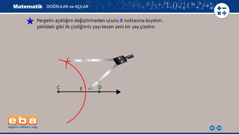 7 Pergelin açıklığını değiştirmeden ucunu E noktasına koyalım.