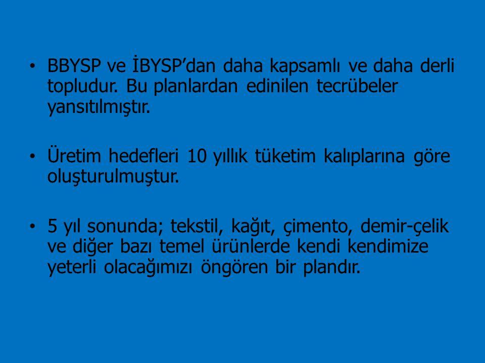 BBYSP ve İBYSP'dan daha kapsamlı ve daha derli topludur. Bu planlardan edinilen tecrübeler yansıtılmıştır. Üretim hedefleri 10 yıllık tüketim kalıplar