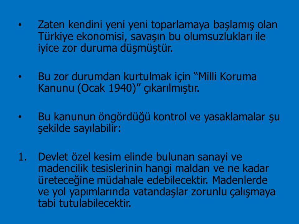 Zaten kendini yeni yeni toparlamaya başlamış olan Türkiye ekonomisi, savaşın bu olumsuzlukları ile iyice zor duruma düşmüştür. Bu zor durumdan kurtulm