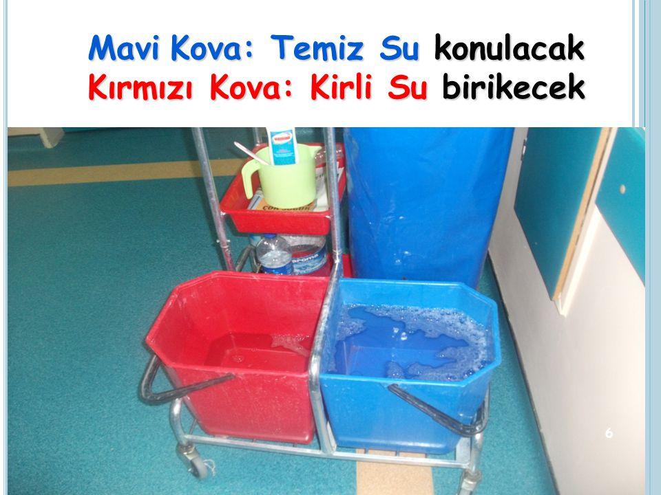 Paspas mavi kovadaki temiz deterjanlı /dezenfektanlı su ile ıslatılıp suyu sıkılmalıdır. 7