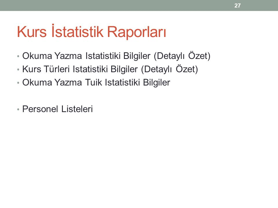 Kurs İstatistik Raporları Okuma Yazma Istatistiki Bilgiler (Detaylı Özet) Kurs Türleri Istatistiki Bilgiler (Detaylı Özet) Okuma Yazma Tuik Istatistik