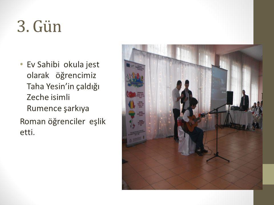 3. Gün Ev Sahibi okula jest olarak öğrencimiz Taha Yesin'in çaldığı Zeche isimli Rumence şarkıya Roman öğrenciler eşlik etti.