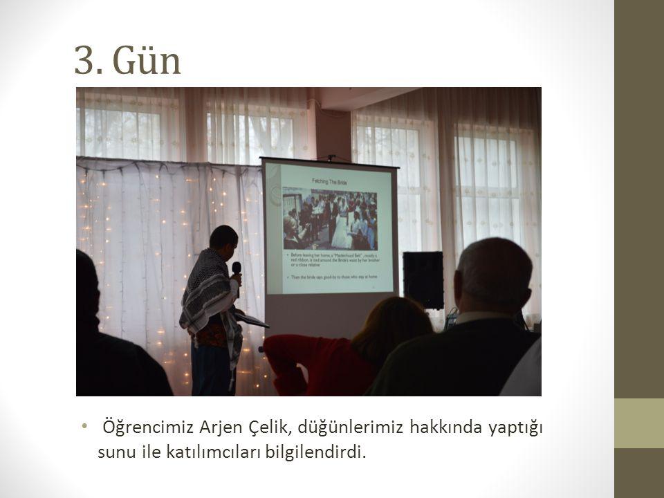3. Gün Öğrencimiz Arjen Çelik, düğünlerimiz hakkında yaptığı sunu ile katılımcıları bilgilendirdi.