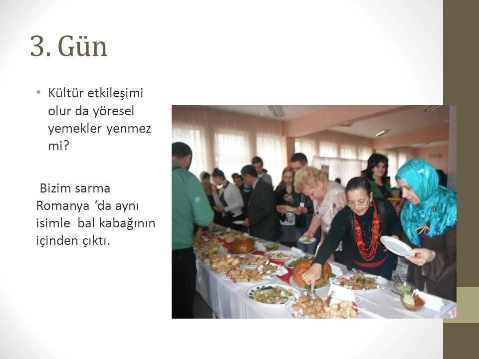 3.Gün Kültür etkileşimi olur da yöresel yemekler yenmez mi.