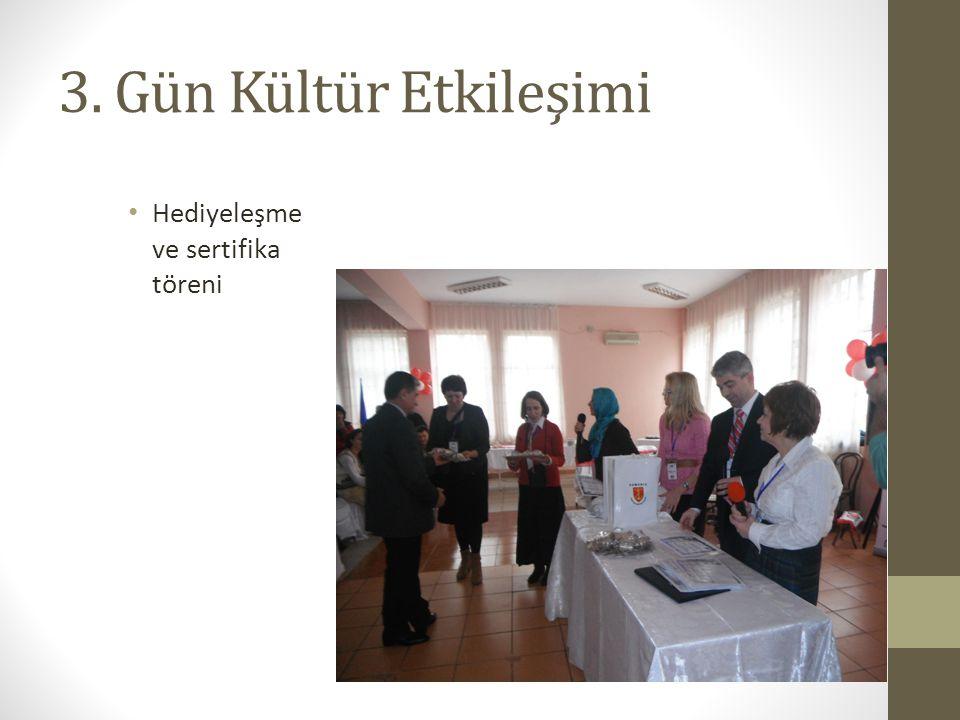3. Gün Kültür Etkileşimi Hediyeleşme ve sertifika töreni