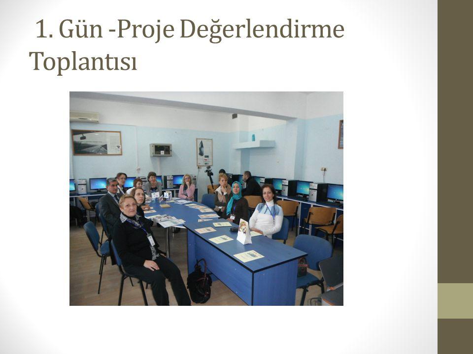 1. Gün -Proje Değerlendirme Toplantısı