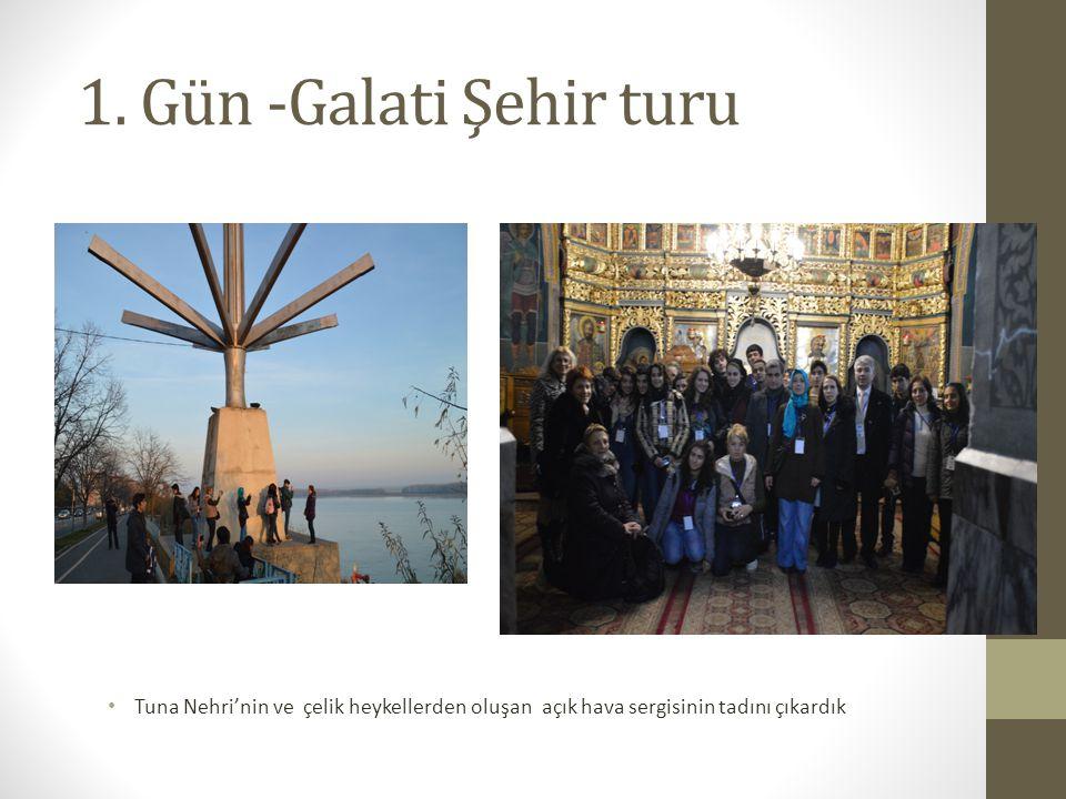 1. Gün -Galati Şehir turu Tuna Nehri'nin ve çelik heykellerden oluşan açık hava sergisinin tadını çıkardık