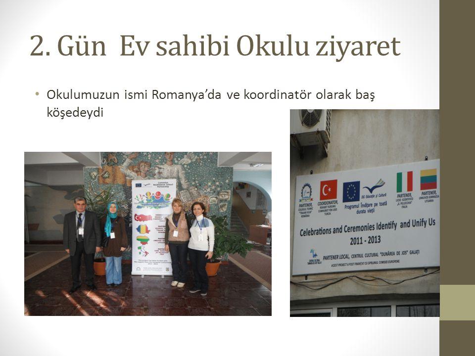 2. Gün Ev sahibi Okulu ziyaret Okulumuzun ismi Romanya'da ve koordinatör olarak baş köşedeydi