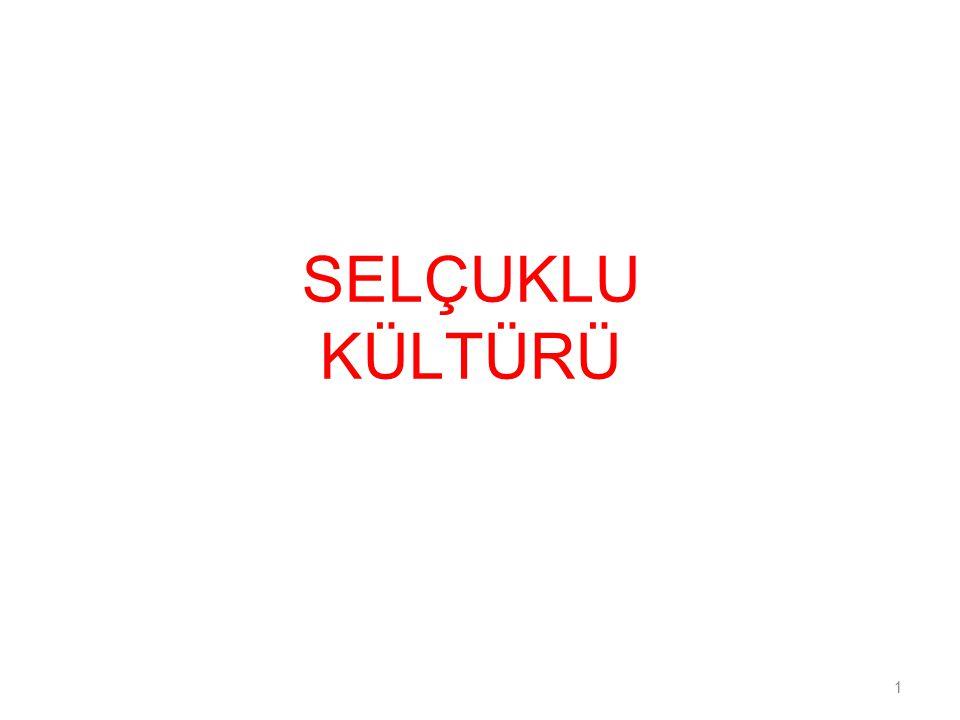 SELÇUKLU KÜLTÜRÜ 1