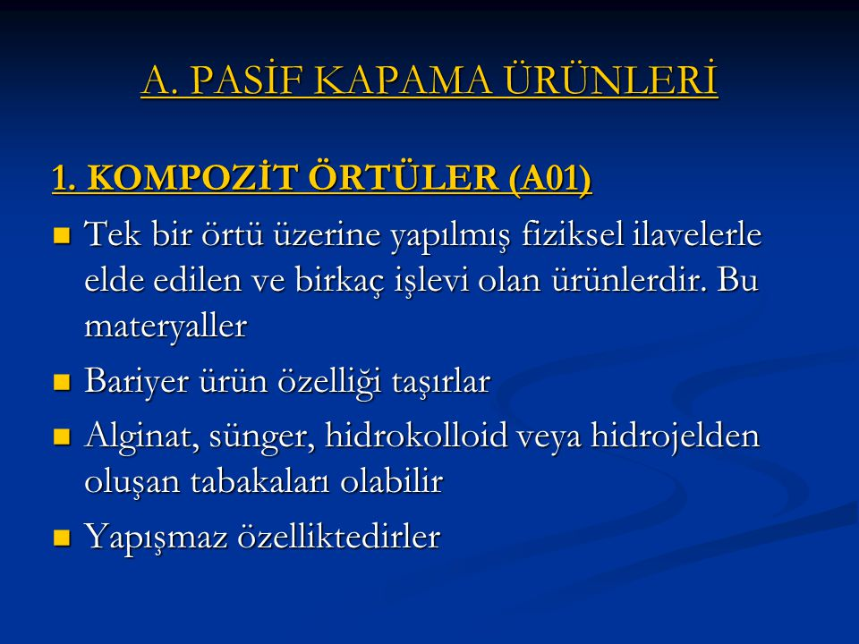 A.PASİF KAPAMA ÜRÜNLERİ 1.