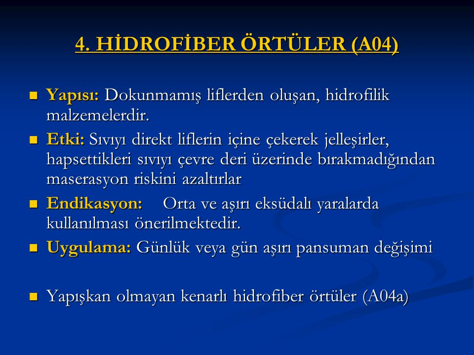 4. HİDROFİBER ÖRTÜLER (A04) Yapısı: Dokunmamış liflerden oluşan, hidrofilik malzemelerdir. Yapısı: Dokunmamış liflerden oluşan, hidrofilik malzemelerd