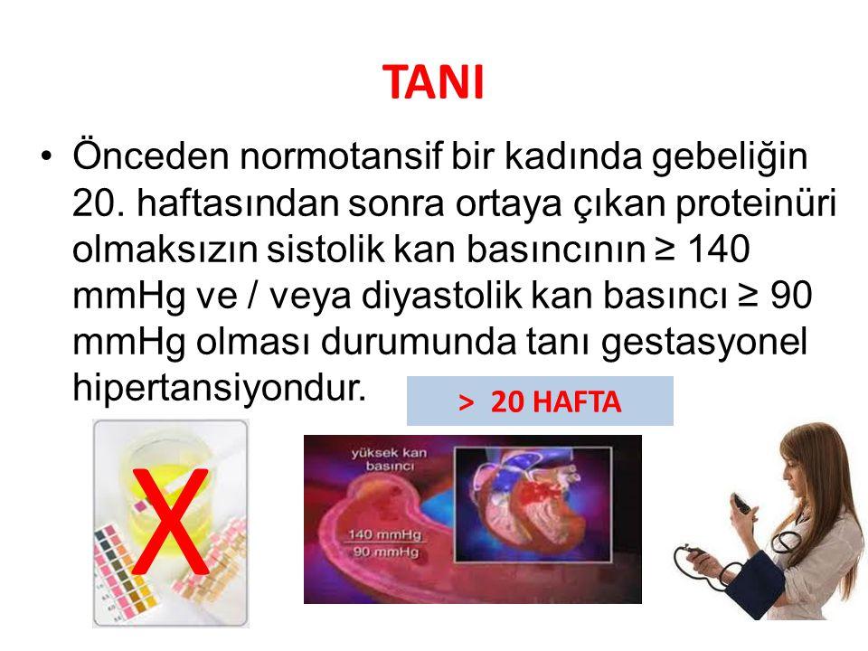 TANI Önceden normotansif bir kadında gebeliğin 20. haftasından sonra ortaya çıkan proteinüri olmaksızın sistolik kan basıncının ≥ 140 mmHg ve / veya d