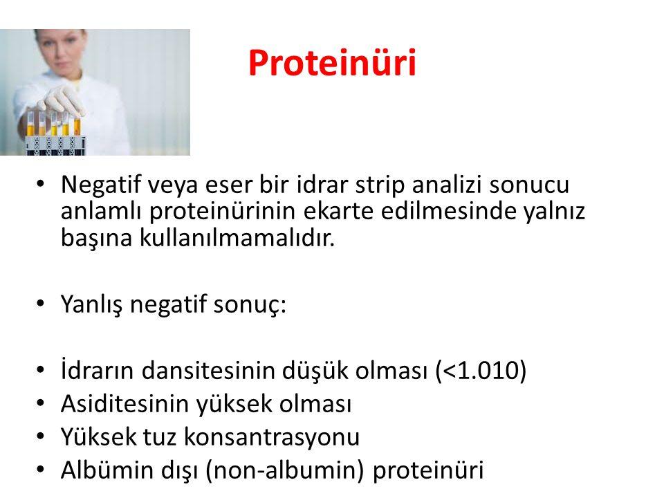 Proteinüri Negatif veya eser bir idrar strip analizi sonucu anlamlı proteinürinin ekarte edilmesinde yalnız başına kullanılmamalıdır. Yanlış negatif s