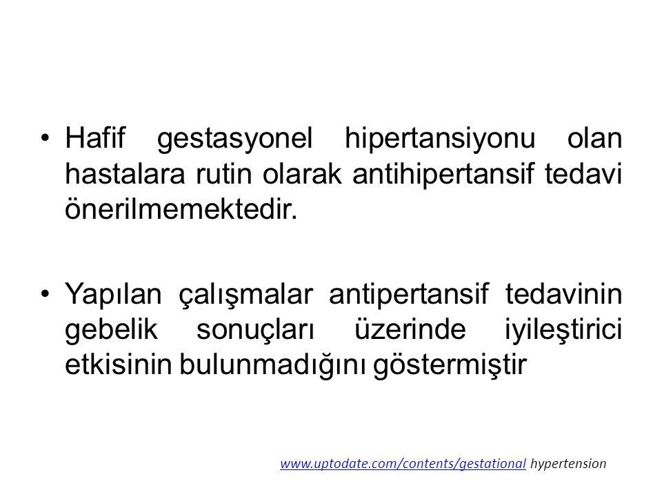 Hafif gestasyonel hipertansiyonu olan hastalara rutin olarak antihipertansif tedavi önerilmemektedir. Yapılan çalışmalar antipertansif tedavinin gebel