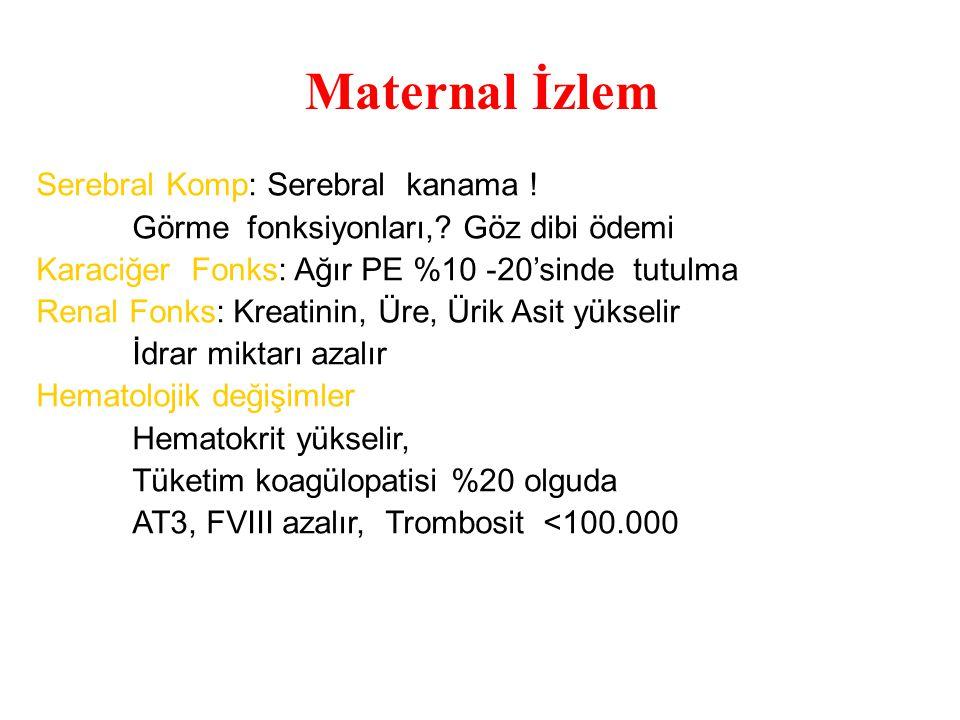 Maternal İzlem Serebral Komp: Serebral kanama .Görme fonksiyonları,.