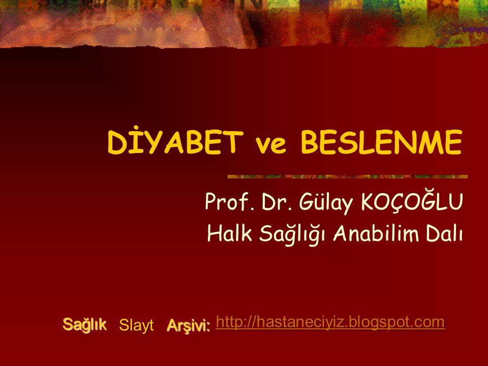 DİYABET ve BESLENME Prof.Dr.
