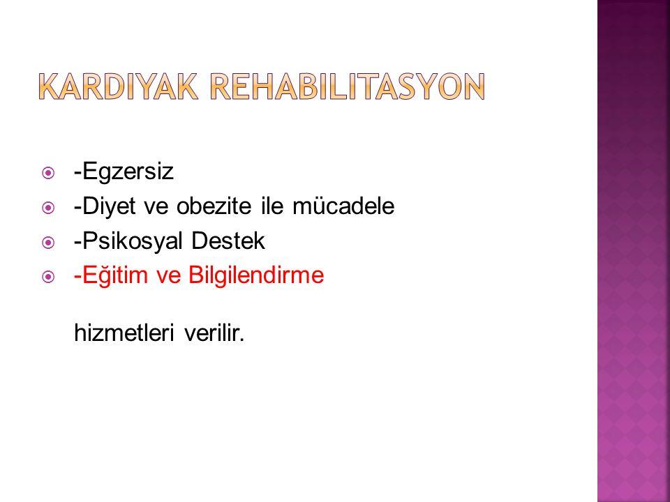  -Egzersiz  -Diyet ve obezite ile mücadele  -Psikosyal Destek  -Eğitim ve Bilgilendirme hizmetleri verilir.
