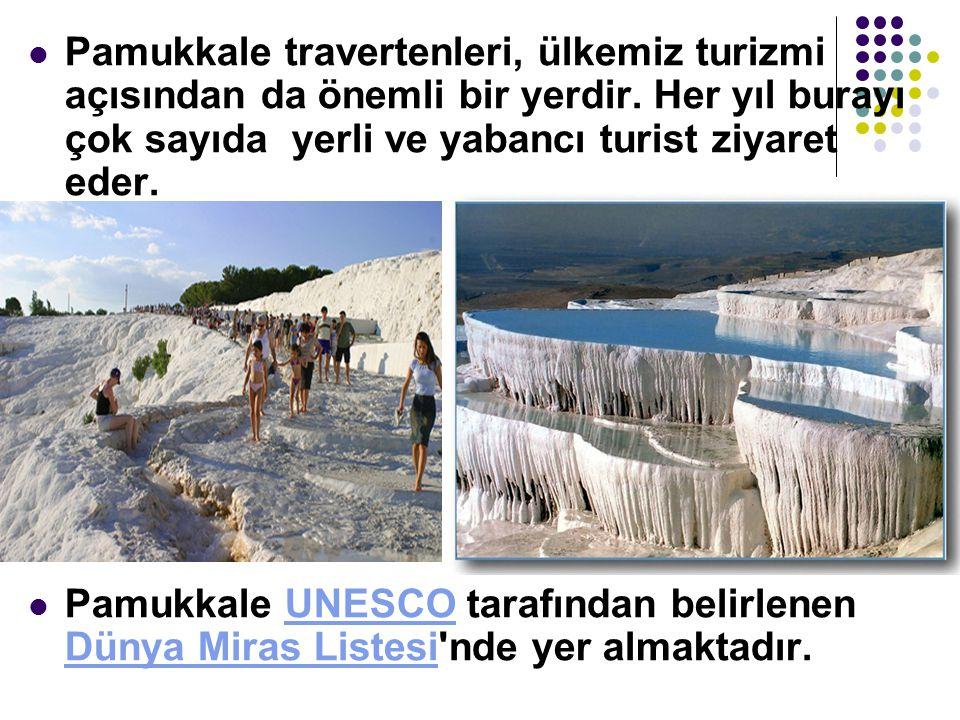 Pamukkale travertenleri, ülkemiz turizmi açısından da önemli bir yerdir.