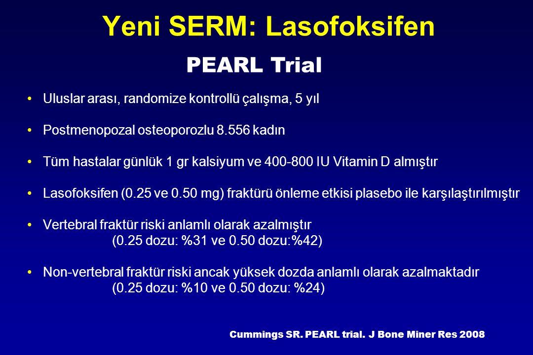 Yeni SERM: Lasofoksifen Uluslar arası, randomize kontrollü çalışma, 5 yıl Postmenopozal osteoporozlu 8.556 kadın Tüm hastalar günlük 1 gr kalsiyum ve
