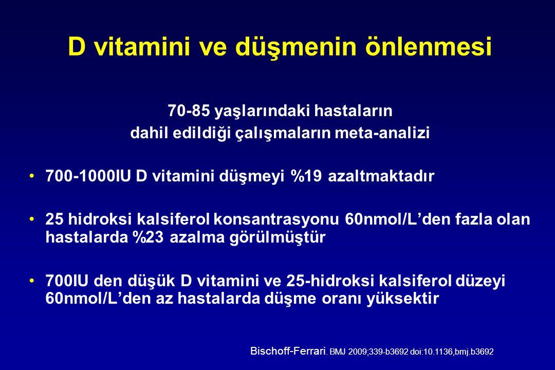 D vitamini ve düşmenin önlenmesi 70-85 yaşlarındaki hastaların dahil edildiği çalışmaların meta-analizi 700-1000IU D vitamini düşmeyi %19 azaltmaktadı