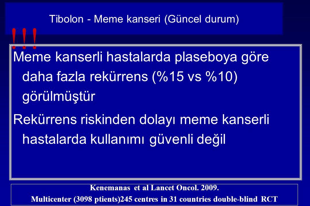 Meme kanserli hastalarda plaseboya göre daha fazla rekürrens (%15 vs %10) görülmüştür Rekürrens riskinden dolayı meme kanserli hastalarda kullanımı gü