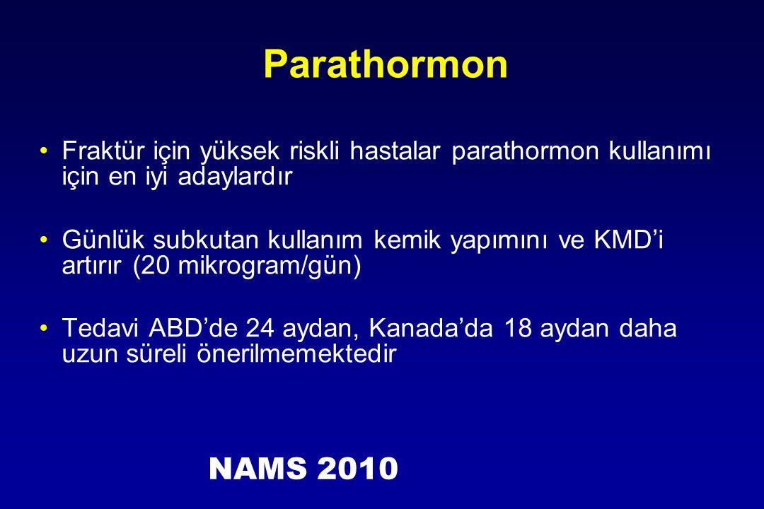 Parathormon Fraktür için yüksek riskli hastalar parathormon kullanımı için en iyi adaylardır Günlük subkutan kullanım kemik yapımını ve KMD'i artırır