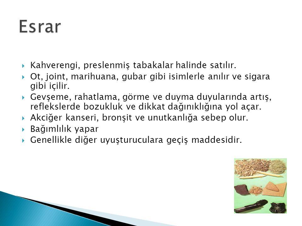  Kahverengi, preslenmiş tabakalar halinde satılır.  Ot, joint, marihuana, gubar gibi isimlerle anılır ve sigara gibi içilir.  Gevşeme, rahatlama, g