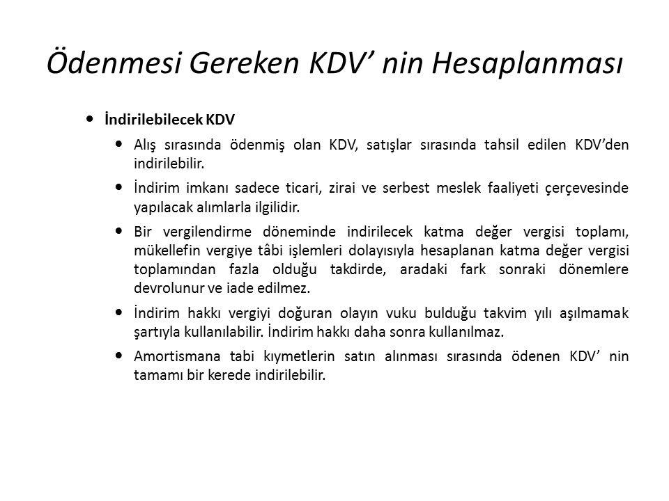 Ödenmesi Gereken KDV' nin Hesaplanması İndirilebilecek KDV Alış sırasında ödenmiş olan KDV, satışlar sırasında tahsil edilen KDV'den indirilebilir. İn