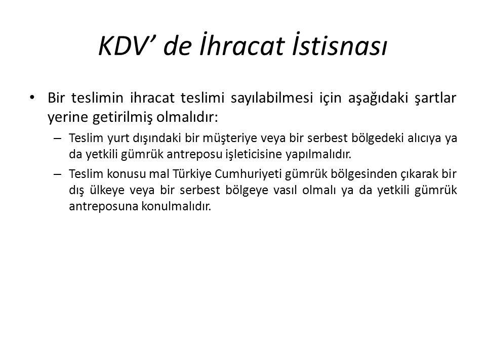 KDV' de İhracat İstisnası Bir teslimin ihracat teslimi sayılabilmesi için aşağıdaki şartlar yerine getirilmiş olmalıdır: – Teslim yurt dışındaki bir m